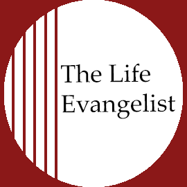 The Life Evangelist